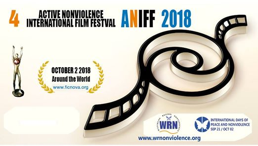 4 | Active Nonviolence International Film Festival | ANIFF 2018 | October 2018 Around the World | WR Nonviolence | International Days Of Peace And Nonviolence